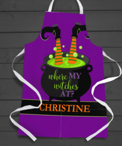 PIF-AAPR00005 Where my Witches At? Personalized Apron by Personalize it FREE