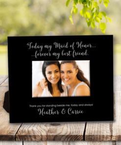 PIF-PF00014 Today My Maid of Honor Forever My Friend Bridal Party Custom Personalized 8x10 Picture Photo Frame by Personalize it FREE