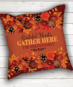 PIF-TP Grateful Hearts Gather Here Thanksgiving Personalized Throw Pillow by Personalize it FREE