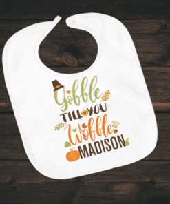 PIF-BIB00026 Gobble Til You Wobble Thanksgiving Holiday Personalized Soft Velour Baby Bib by Personalize it FREE